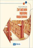 Richards Gwynne - Zarządzanie logistyką magazynową