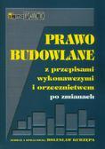 red. Kurzępa Bolesław - Prawo budowlane z przepisami wykonawczymi i orzecznictwem po zmianach