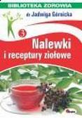 Górnicka Jadwiga - Nalewki i receptury ziołowe. Biblioteka zdrowia