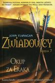 Flanagan John - Zwiadowcy Księga 7. Okup za Eraka (oprawa miękka)