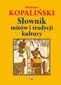 Kopaliński Władysław - Słownik mitów i tradycji kultury (dodruk 2018)