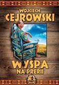 Cejrowski Wojciech - Wyspa na prerii
