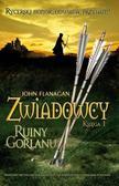 Flanagan John - Zwiadowcy Księga 1. Ruiny Gorlanu