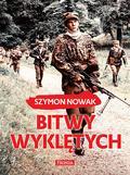 Szymon Nowak - Bitwy wyklętych TW