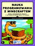 Richardson Craig - Nauka programowania z Minecraftem. Buduj niesamowite światy z wykorzystaniem mocy Pythona!