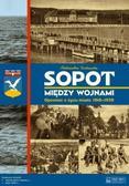 Tarkowska Aleksandra - Sopot między wojnami. Opowieść o życiu miasta 1918-1939