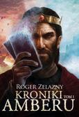 Roger Zelazny - Kroniki Amberu T.1 TW w.2016