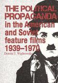 Wędrowska Dorota J. - The political propaganda in the American and Soviet feature films 1939-1970