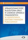 Świderek  Izabela - Sprawozdawczość budżetowa oraz w zakresie operacji finansowych w jednostkach sektora finansów publicznych
