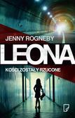 Jenny Rogneby - Leona T.1 Kości zostały rzucone