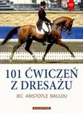 Jec Aristotle Ballou - 101 ćwiczeń z dresażu