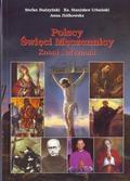 Stefan Budzyński, Stanisław Urbański, Anna Ziółko - Polscy Święci Męczennicy. Znani i nieznani