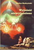 Stefan Budzyński - Wyjaśnić niewyjaśnione