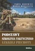 Makowiec Paweł, Mroszczyk Marek - Podstawy szkolenia taktycznego lekkiej piechoty
