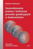 Uwarunkowania prawne i techniczne procedur geodezyjnych w budownictwie