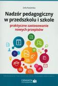 Rudzińska Zofia - Nadzór pedagogiczny w przedszkolu i szkole. Praktyczne zastosowanie nowych przepisów