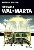 Robert Slater - Dekada Wal-Marta