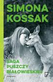 Simona Kossak - Saga Puszczy Białowieskiej
