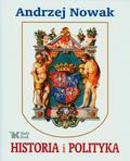 Nowak Andrzej - Historia i Polityka