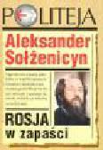 Sołżenicyn A. - Rosja w zapaści
