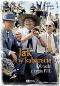 Klim Andrzej - Jak w kabarecie. Obrazki z życia PRL