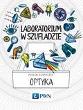 Adamaszek Zasław - Laboratorium w szufladzie Optyka