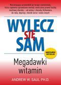 Saul Andrew W. PH. D. - Wylecz się sam. Megadawki witamin (dodruk 2017)