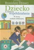 red. Dymara Bronisława - Dziecko w świecie współdziałania T.2