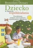Bronisława Dymar (red.) - Dziecko w świecie współdziałania cz. 1 Poszukiwa..
