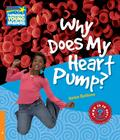 Bethune Helen - Why Does My Heart Pump? 6 Factbook