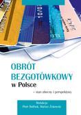 red.Bolibok Piotr, red.Żukowski Marian - Obrót bezgotówkowy w Polsce - stan obecny i perspektywy
