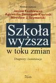 Janina Kostkiewicz, Mirosław Szymański - Szkoła wyższa w toku zmian. Diagnozy i konstatacje