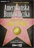 Przemysław Słowiński - Amerykańska Buntowniczka audiobook