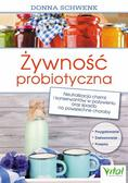 Donna Schwenk - Żywność probiotyczna. Neutralizacja chemii i...