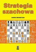 Dawid Bronstein - Szachy. Strategia szachowa