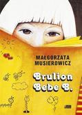 Małgorzata Musierowicz - Brulion Bebe B. w.2016r.