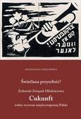 Magdalena Kozłowska - Świetlana przyszłość? Żydowski Związek...