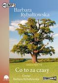 Barbara Rybałtowska - Co to za czasy