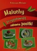 Michalec Katarzyna - Maluchy przygotowuja zabawne posiłki