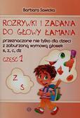 Sawicka Barbara - Rozrywki i zadania do głowy łamania przeznaczone nie tylko dla dzieci z zaburzoną wymową głosek s z c dz
