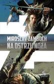 Miroslav Zamboch - Na ostrzu noża