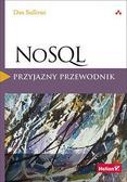 Dan Sullivan - NoSQL. Przyjazny przewodnik