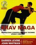 Darren Levine, John Whitman - Krav Maga podręcznik