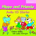 Selby Claire, McKnight Lesley - Hippo and Friends Starter Audio CD