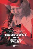 Panas-Goworska Marta, Goworski Andrzej - Naukowcy spod czerwonej gwiazdy