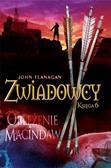 Flanagan John - Zwiadowcy Księga 6. Oblężenie Macindaw (oprawa miękka, dodruk 2016)