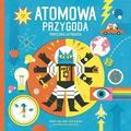 Dominic Walliman - Atomowa przygoda profesora Astrokota