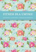 Fitness dla umysłu 1. Krzyżówki, łamigłówki, twórcze kolorowanki