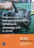 Janusz Figurski, Stanisław Popis - Przygot. konw. ob. skraw. do obróbki. Kwal.M.19.1