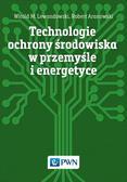 Lewandowski Witold M., Aranowski Robert - Technologie ochrony środowiska w przemyśle i energetyce